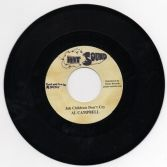 Al Campbell - Jah Children Don't Cry / U Brown - Dry Up Your Tears (Hit Sound) EU 7""